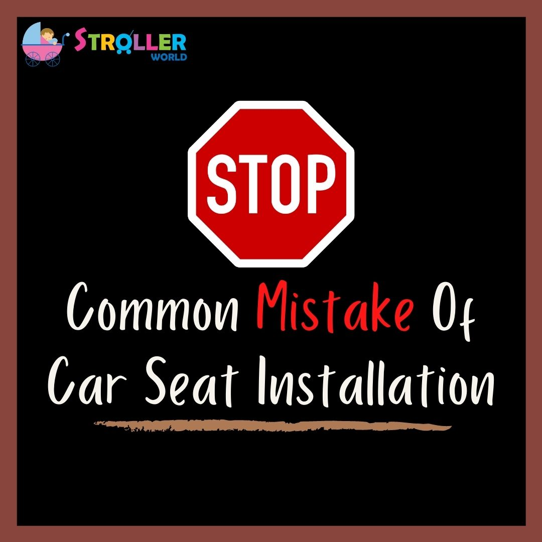 Common Mistake of Car Seat Installation