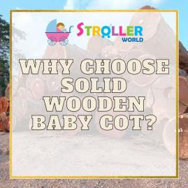 Why Choose Solid Wooden Baby Cot?